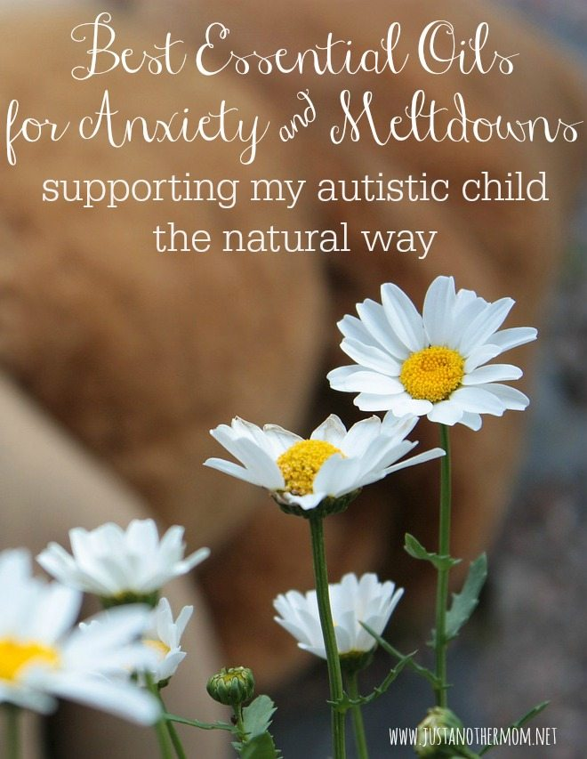 BEST ESSENTIAL OILS FOR ANXIETY AND MELTDOWNS