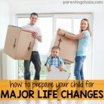 How to Prepare Your Child for Major Life Changes