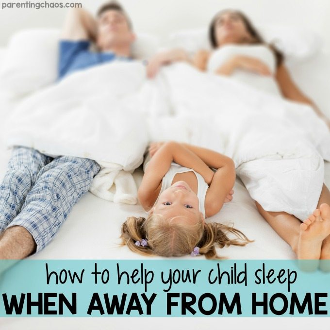 How to Help Your Child Sleep When Away from Home
