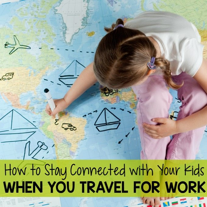 How to Stay Connected with Your Kids When You Travel for Work