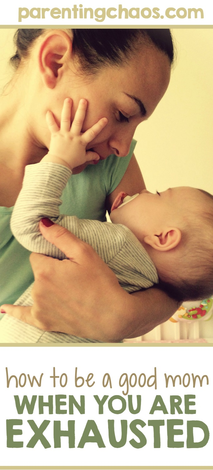 How to Be a Good Mom When You Are Exhausted