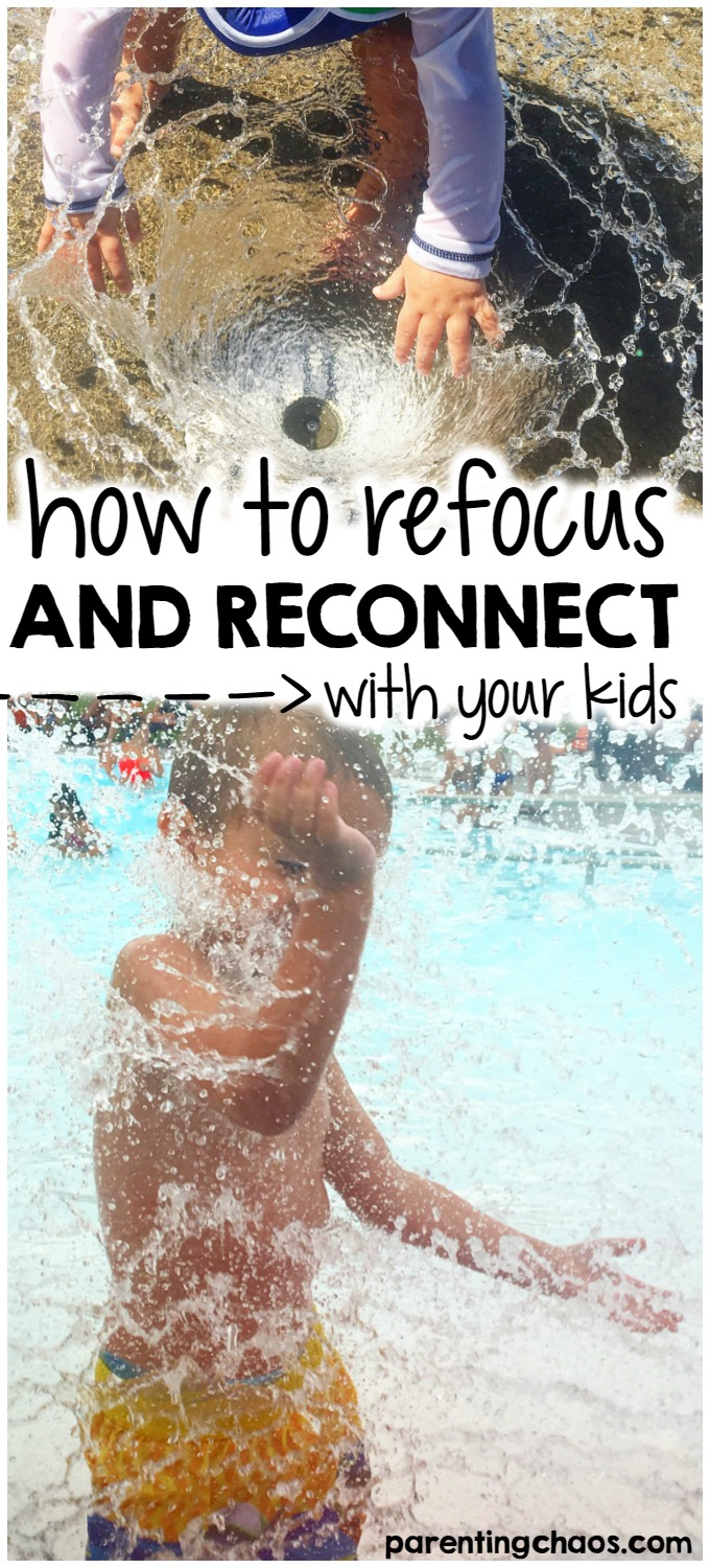 How to refocus and reconnect with your kids