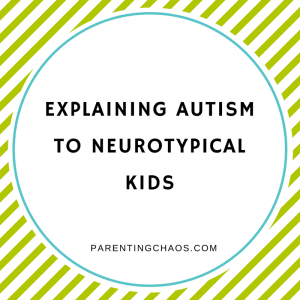 How to Explain Autism to Neurotypical Kids