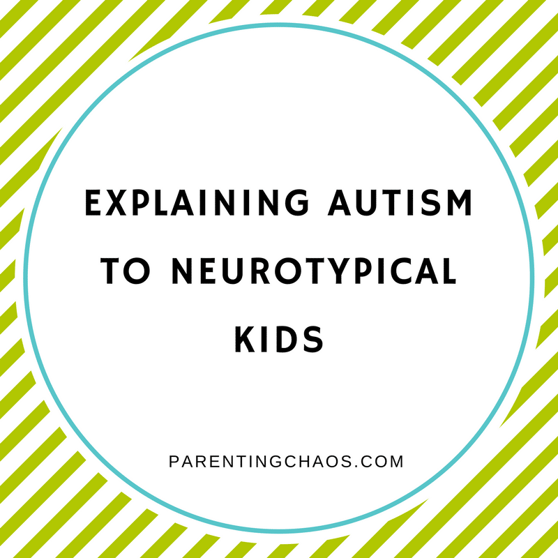 How to Explain Autism to Neurotypical Kids ⋆ Parenting Chaos