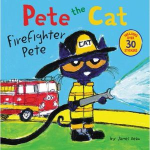 Pete the Cat: Firefighter Pete by James Dean